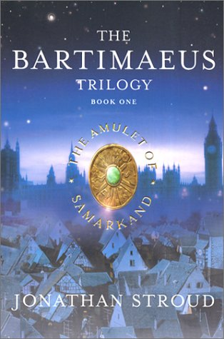 The Amulet Of Samarkand (The Bartimaeus Trilogy, Book 1)