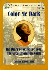 Color Me Dark: The Diary of Nellie Lee Love, the Great Migration North, Chicago, Illinois, 1919 (Dear America)