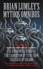 Brian Lumley's Mythos Omnibus: 