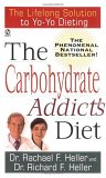 The Carbohydrate Addict's Diet: The Lifelong Solution to Yo-Yo Dieting (Signet)