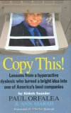 Copy This! : Lessons from a Hyperactive Dyslexic who Turned a Bright Idea Into One of America's Best Companies