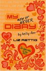 My Now or Never Diary: by Kelly Ann