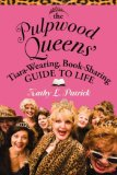 The Pulpwood Queens' Tiara-Wearing, Book-Sharing Guide to Life