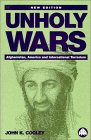 Unholy Wars: Afghanistan, America, and International Terrorism