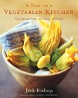 A Year in a Vegetarian Kitchen: Easy Seasonal Dishes for Family and Friends