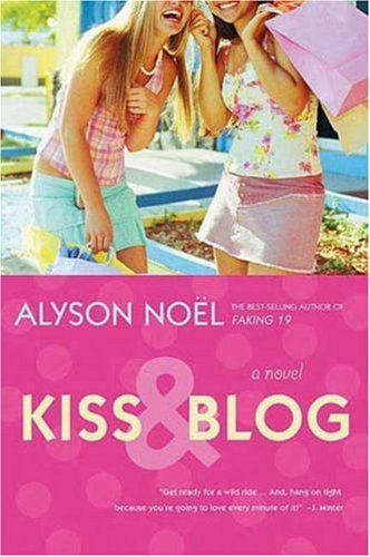 Kiss & Blog by Alyson Noel