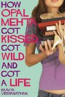 How Opal Mehta Got Kissed, Got Wild and Got a Life