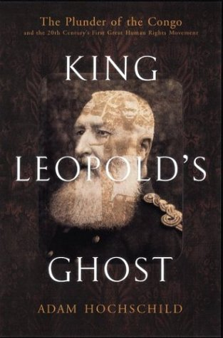 the theme of ignorance in king leopolds ghost by adam hochschild King leopolds ghost human  is so using the book 'king leopold's ghost' by adam hochschild  neglect results from innocent ignorance rather than willful.