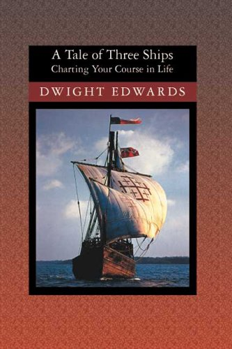 A Tale of Three Ships: Charting Your Course in Life. my rating: