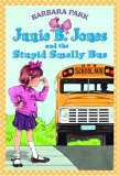Junie B. Jones and the  Stupid Smelly Bus (Junie B. Jones, #1)
