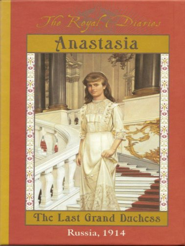 Anastasia: The Last Grand Duchess--Russia 1914 (Royal Diaries (Audio))