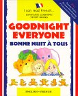 Bonne Nuit a Tous: Goodnight Everyone (I Can Read FrenchLanguage Learning Story Books)
