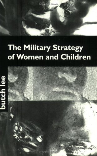 The Military Strategy Of Women And Children, Lee, Butch