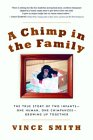 A Chimp in the Family: The True Story of Two Infants--One Human, One Chimpanzee--Growing Up Together