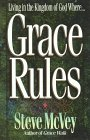 Grace Rules: Living in the Kingdom of God Where