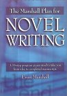 The Marshall Plan for Novel Writing: A 16-Step Program Guaranteed to Take You from Idea to Completed Manuscript