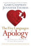 Five Languages Apology: How to Experience Healing in All Your Relationships