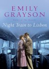 Night Train to Lisbon (Grayson, Emily)