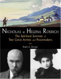 Nicholas and Helena Roerich, Revised Edition: The Spiritual Journey of Two Great Artists and Peacemakers