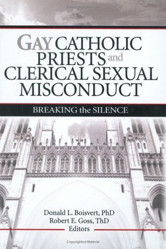 Gay Catholic Priests And Clerical Sexual Misconduct: Breaking The Silence