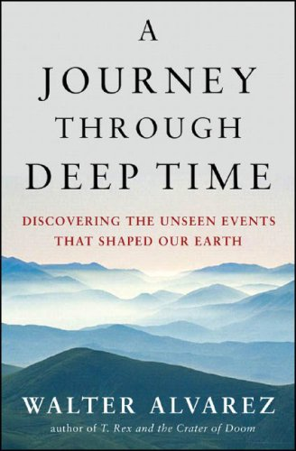 A Journey Through Deep Time Discovering the Unseen Events That Shaped Our Earth