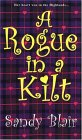 A Rogue In A Kilt (Zebra Historical Romance)