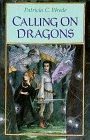 Calling on Dragons (The Enchanted Forest Chronicles, Book 3)