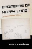 Engineers of Happy Land: Technology and Nationalism in a Colony (Princeton Studies in Culture/Power/History)