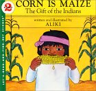 Corn Is Maize (Let's-Read-and-Find-Out Science 2)
