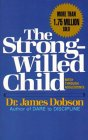 The Strong-Willed Child: Birth Through Adolescence