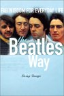 The Beatles Way: Fab Wisdom for Everyday Life