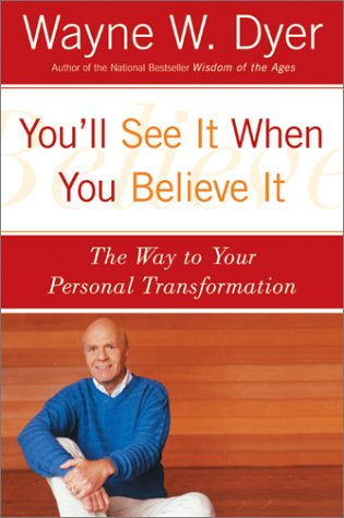 You'll See It When You Believe It: The Way to Your Personal ...