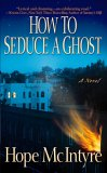 How to Seduce a Ghost