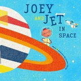 Joey and Jet in Space (Richard Jackson Books (Atheneum Hardcover))