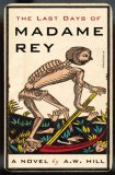 The Last Days of Madame Rey: A Stephan Raszer Investigation