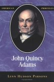 John Quincy Adams (American Profiles (Madison House Paperback))