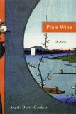 Plum Wine: A Novel (Library of American Fiction)