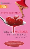 Why Is Murder On The Menu, Anyway? (Harlequin Next)
