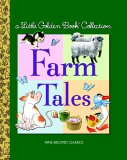 Little Golden Book Collection: Farm Tales (Little Golden Book Treasury)