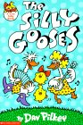 The Silly Gooses (A Very Silly Book)