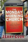 Monday Morning Church: Out of the Sanctuary and Into the Streets