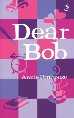 Dear Bob by Annie Porthouse
