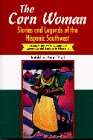 The Corn Woman: Stories and Legends of the Hispanic Southwest