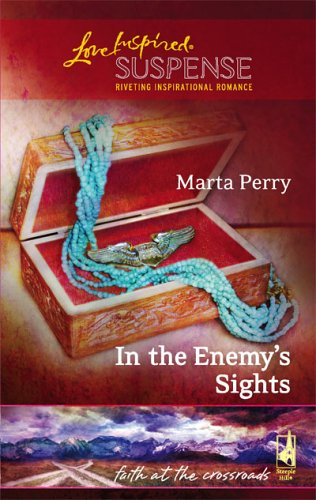 In the Enemy's Sights (Faith at the Crossroads, #5) (Steeple Hill Love Inspired Suspense, #19)