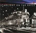 Starlight On the Rails
