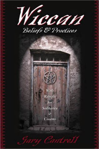 Wiccan Beliefs & Practices by Gary Cantrell - Reviews, Discussion ...