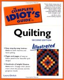 The Complete Idiot's Guide to Quilting Illustrated, Second Edition