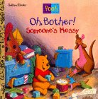 Oh, Bother! Someone's Messy! (Disney's Winnie the Pooh Helping Hands Book)