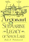 Argonaut: The Submarine Legacy of Simon Lake