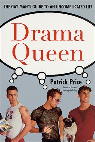 quotes about drama queens. Drama Queen: The Gay Man#39;s